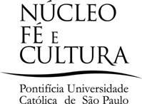NÚCLEO FÉ E CULTURA Pontificia Universidade Católica de São Paulo