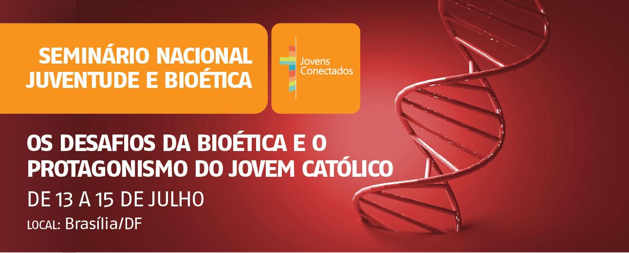 Seminário Nacional Juventude e Bioética
