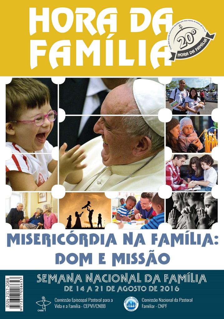 O 'Hora da Família', neste ano, quer nos envolver nesse clima da misericórdia divina, com vistas à missão.