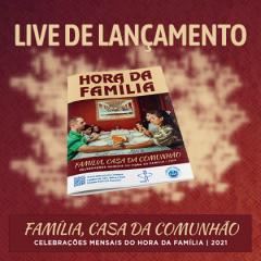 Pastoral Familiar lança Hora da Família com encontros mensais para 2021